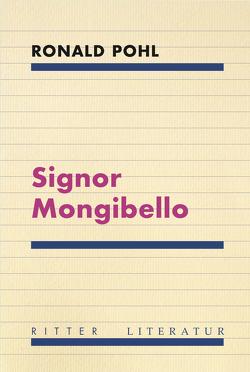 Signor Mongibello von Pohl,  Ronald