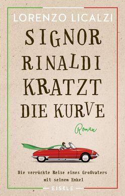 Signor Rinaldi kratzt die Kurve von Licalzi,  Lorenzo, Ruby,  Luis
