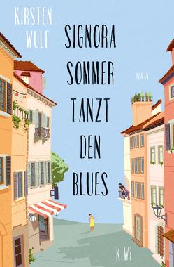 Signora Sommer tanzt den Blues von Wulf,  Kirsten