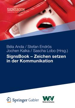 SignsBook – Zeichen setzen in der Kommunikation von Anda,  Béla, Endrös,  Stefan, Kalka,  Jochen, Lobo,  Sascha