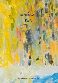 Sigrid Kopfermann – Paris von Florin,  Melanie, Inconi-Jansen,  Linda, Kopfermann,  Sigrid, Kopfermann-Fuhrmann-Stiftung