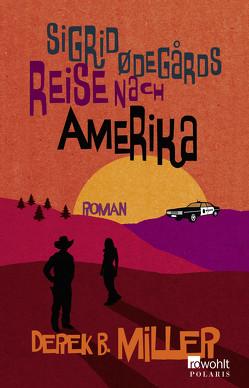 Sigrid Ødegårds Reise nach Amerika von Miller,  Derek B., Schönherr,  Jan