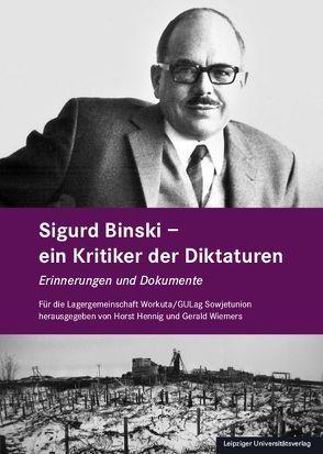 Sigurd Binski – ein Kritiker der Diktaturen von Hennig,  Horst, Wiemers,  Gerald