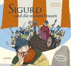 Sigurd und die starken Frauen von Fredrich,  Volker, Nymphius,  Jutta