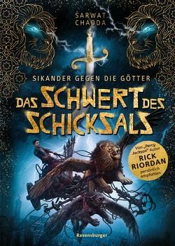 Sikander gegen die Götter: Das Schwert des Schicksals von Chadda,  Sarwat, Riordan,  Rick, Strohm,  Leo, Wasmus,  Miriam