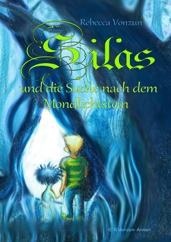 Silas und die Suche nach dem Mondlichtstein von Vonzun,  Rebecca