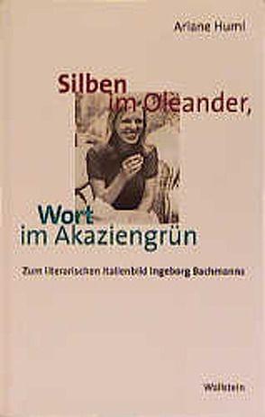 Silben im Oleander, Wort im Akaziengrün von Huml,  Ariane