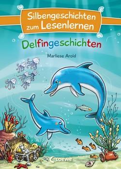 Silbengeschichten zum Lesenlernen – Delfingeschichten von Arold,  Marliese, Wiechmann,  Heike