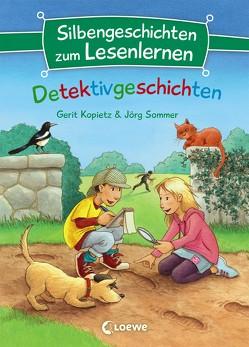 Silbengeschichten zum Lesenlernen – Detektivgeschichten von Kopietz,  Gerit, Neuendorf,  Silvio, Sommer,  Jörg