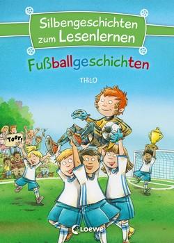 Silbengeschichten zum Lesenlernen – Fußballgeschichten von Bayer,  Michael, THiLO