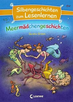 Silbengeschichten zum Lesenlernen – Meermädchengeschichten von Bley,  Anette, Grimm,  Sandra