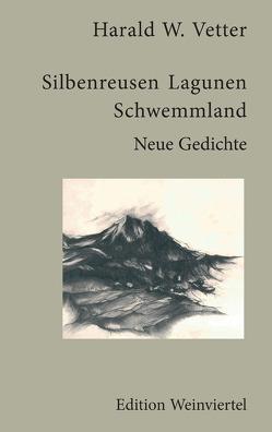 Silbenreusen – Lagunen – Schwemmland von Vetter,  Harald W.