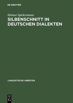 Silbenschnitt in deutschen Dialekten von Spiekermann,  Helmut