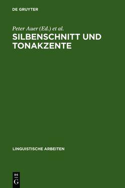 Silbenschnitt und Tonakzente von Auer,  Peter, Gilles,  Peter, Spiekermann,  Helmut