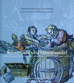 Silber, Gold und Hansehandel von Dummler,  Dieter, Frischmann,  Wolfgang, Hammel-Kiesow,  Rolf, North,  Michael