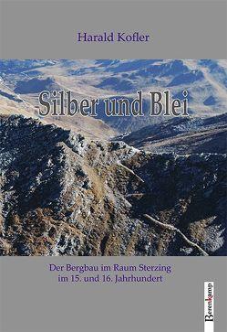 Silber und Blei von Kofler,  Harald