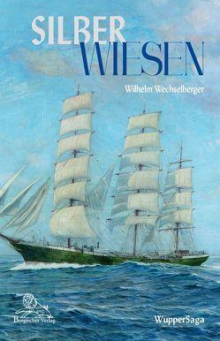 Silber Wiesen von Wechselberger,  Wilhelm