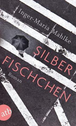 Silberfischchen von Mahlke,  Inger-Maria