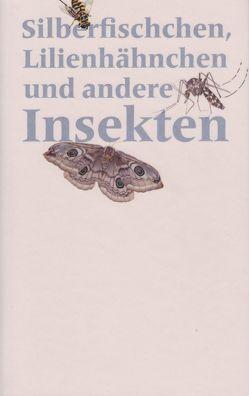 Silberfischchen, Lilienhähnchen und andere Insekten von Hochuli,  Jost, Mégroz,  André