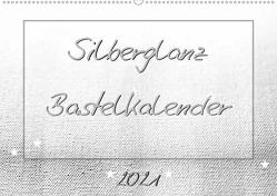 Silberglanz Bastelkalender (Wandkalender 2021 DIN A2 quer) von Vahldiek,  Carola