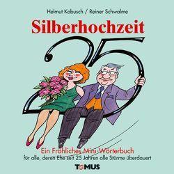 Silberhochzeit von Kobusch,  Helmut, Schwalme,  Reiner