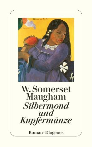 Silbermond und Kupfermünze von Feigl,  Susanne, Maugham,  W. Somerset