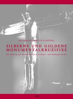Silberne und goldene Monumentalkruzifixe von Schüppel,  Katharina Ch