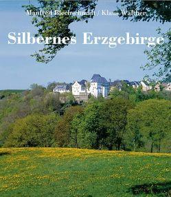 Silbernes Erzgebirge von Blechschmidt,  Manfred, Georgi,  Christoph, Walther,  Klaus