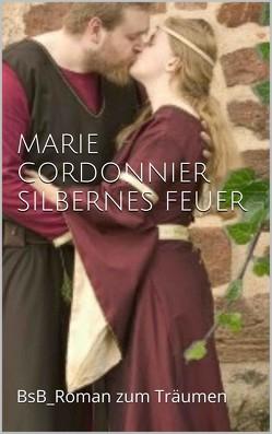 Silbernes Feuer von Cordonnier,  Marie