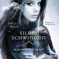 Silberschwingen 2: Rebellin der Nacht von Bold,  Emily, Karun,  Vanida