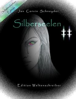 Silberseelen von Schneyder,  Jan Corvin