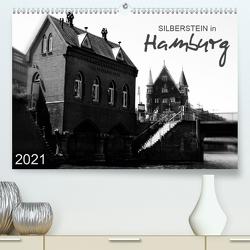 Silberstein in Hamburg (Premium, hochwertiger DIN A2 Wandkalender 2021, Kunstdruck in Hochglanz) von Silberstein,  Reiner