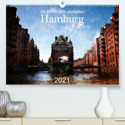 Silberstein porträtiert Hamburg (Premium, hochwertiger DIN A2 Wandkalender 2021, Kunstdruck in Hochglanz) von Silberstein,  Reiner
