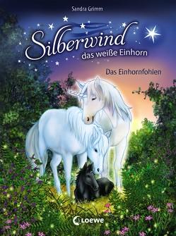Silberwind, das weiße Einhorn – Das Einhornfohlen von Grimm,  Sandra, Schröter,  Carolin Ina