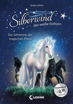 Silberwind, das weiße Einhorn – Das Geheimnis der magischen Pferde von Christoph,  Silvia, Grimm,  Sandra