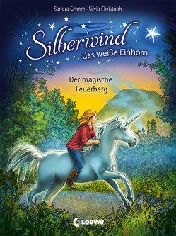 Silberwind, das weiße Einhorn – Der magische Feuerberg von Christoph,  Silvia, Grimm,  Sandra
