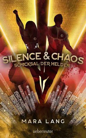 Silence & Chaos von Lang,  Mara