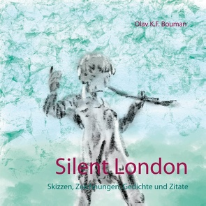 Silent London von Bouman,  Olav K.F.