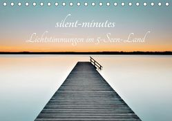 silent minutes – Lichtstimmungen im 5-Seen-Land (Tischkalender 2019 DIN A5 quer) von Freytag,  Robert