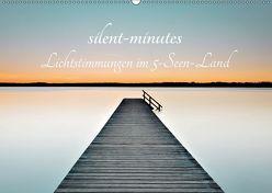 silent minutes – Lichtstimmungen im 5-Seen-Land (Wandkalender 2019 DIN A2 quer) von Freytag,  Robert