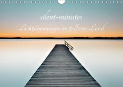 silent minutes – Lichtstimmungen im 5-Seen-Land (Wandkalender 2019 DIN A4 quer) von Freytag,  Robert
