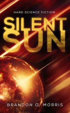 Silent Sun von Morris,  Brandon Q.