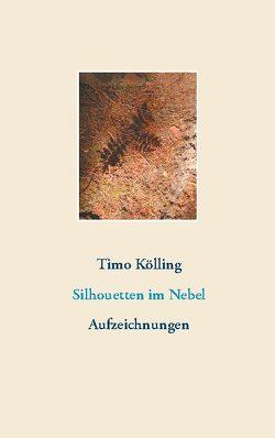 Silhouetten im Nebel von Kölling,  Timo