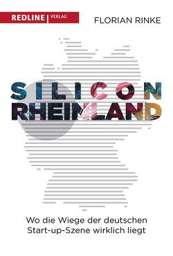 Silicon Rheinland von Rinke,  Florian