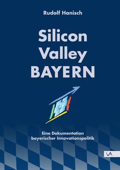 Silicon Valley Bayern von Hanisch,  Rudolf