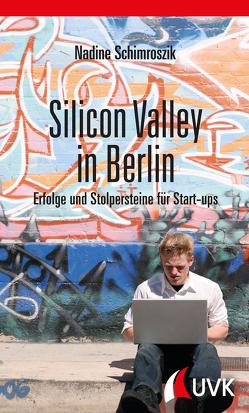 Silicon Valley in Berlin von Schimroszik,  Nadine