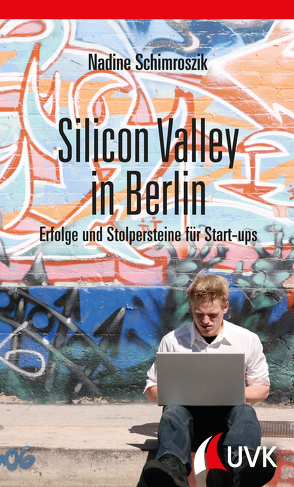 Silicon Valley in Berlin von Schimroszik,  Nadine