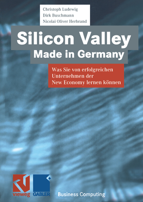 Silicon Valley Made in Germany von Buschmann,  Dirk, Herbrand,  Nicolai-Oliver, Ludewig,  Christoph