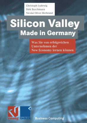 Silicon Valley Made in Germany von Buschmann,  Dirk, Herbrand,  Nicolai-Oliver, Ludewig,  Christoph