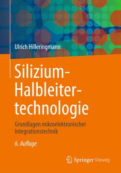 Silizium-Halbleitertechnologie von Hilleringmann,  Ulrich